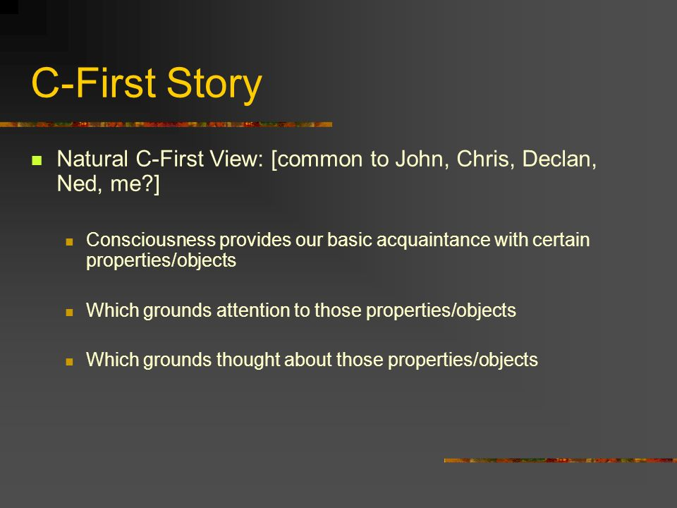 C-First Story Natural C-First View: [common to John, Chris, Declan, Ned, me ]